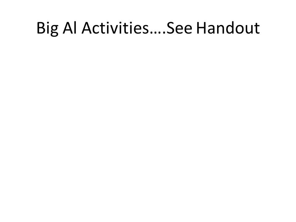 Big Al Activities….See Handout