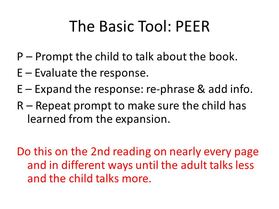 The Basic Tool: PEER P – Prompt the child to talk about the book.