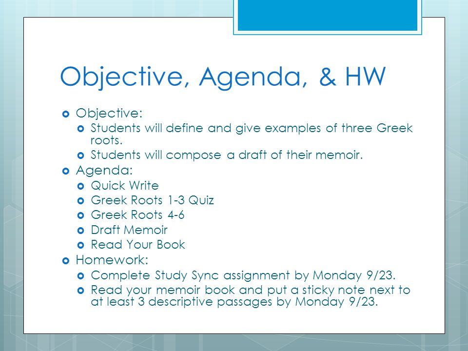Objective, Agenda, & HW  Objective:  Students will define and give examples of three Greek roots.