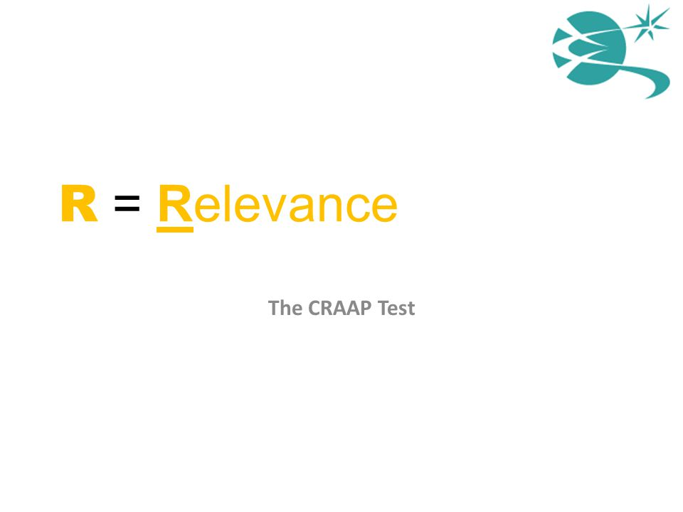 R = Relevance The CRAAP Test