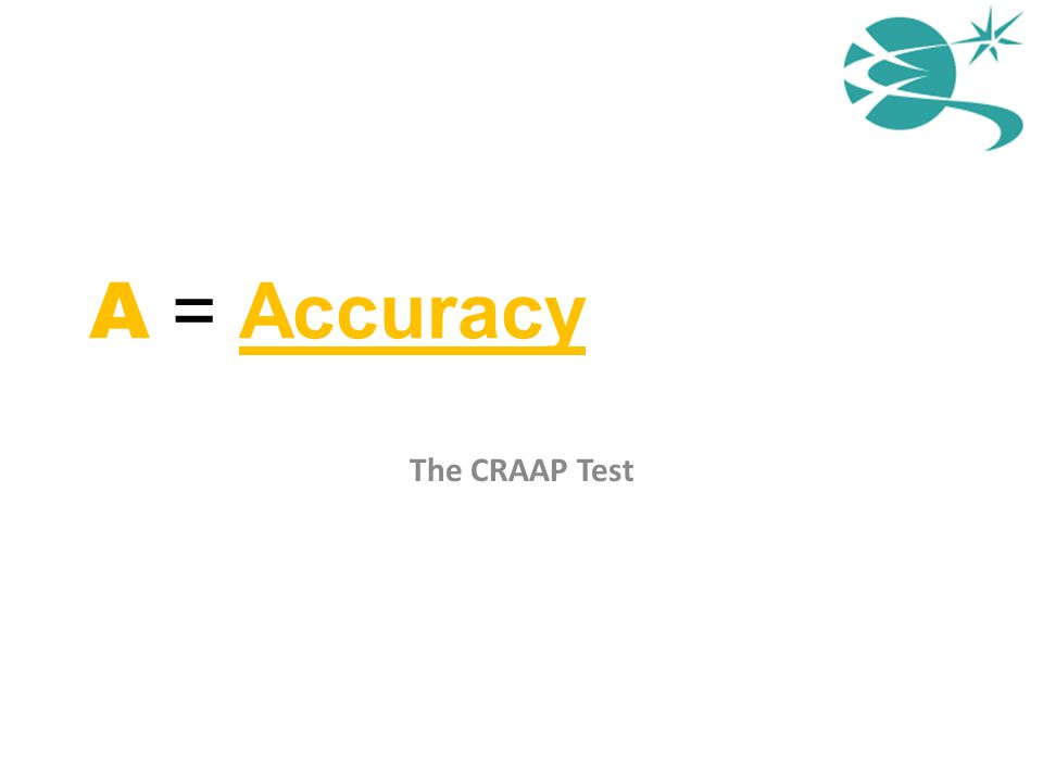 A = Accuracy The CRAAP Test
