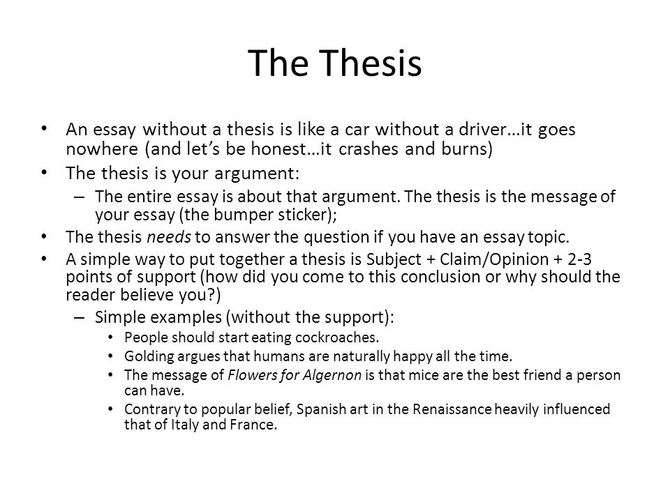 Thesis Broad test: Do you think 99% of the world would agree with these authors' arguments.