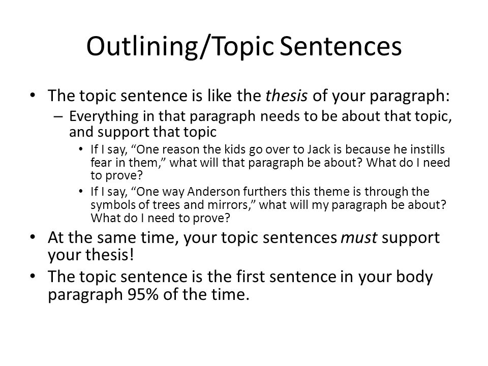 Outlining/Topic Sentences An outline is like a skeleton.