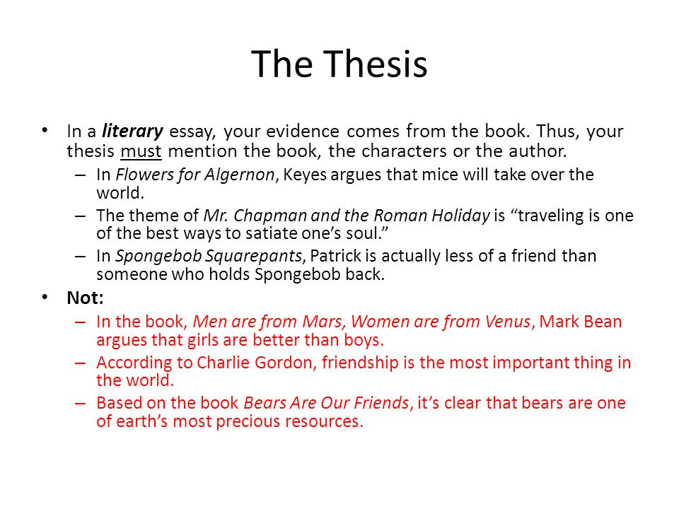 The Thesis In a literary essay, your evidence comes from the book.