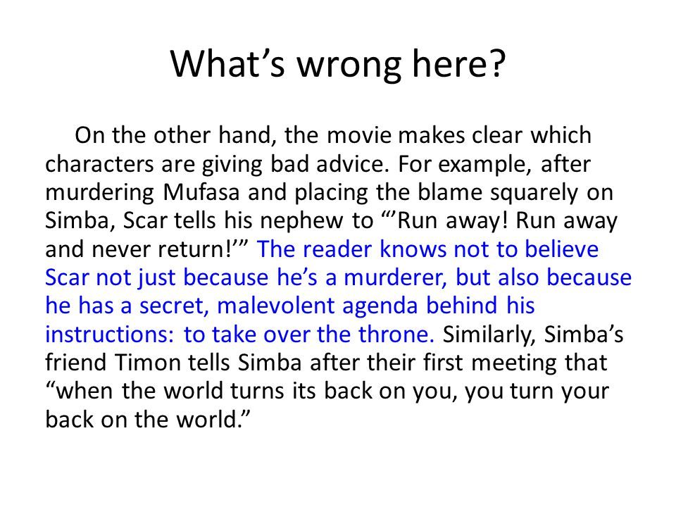 What's wrong here. On the other hand, the movie makes clear which characters are giving bad advice.