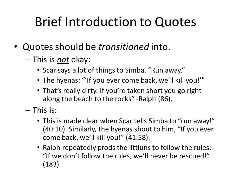 Brief Introduction to Quotes Choose quotes that are appropriate—you have a whole book of quotes there to draw from.