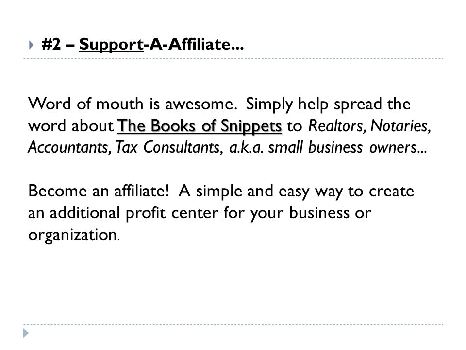  #2 – Support-A-Affiliate...The Books of Snippets Word of mouth is awesome.