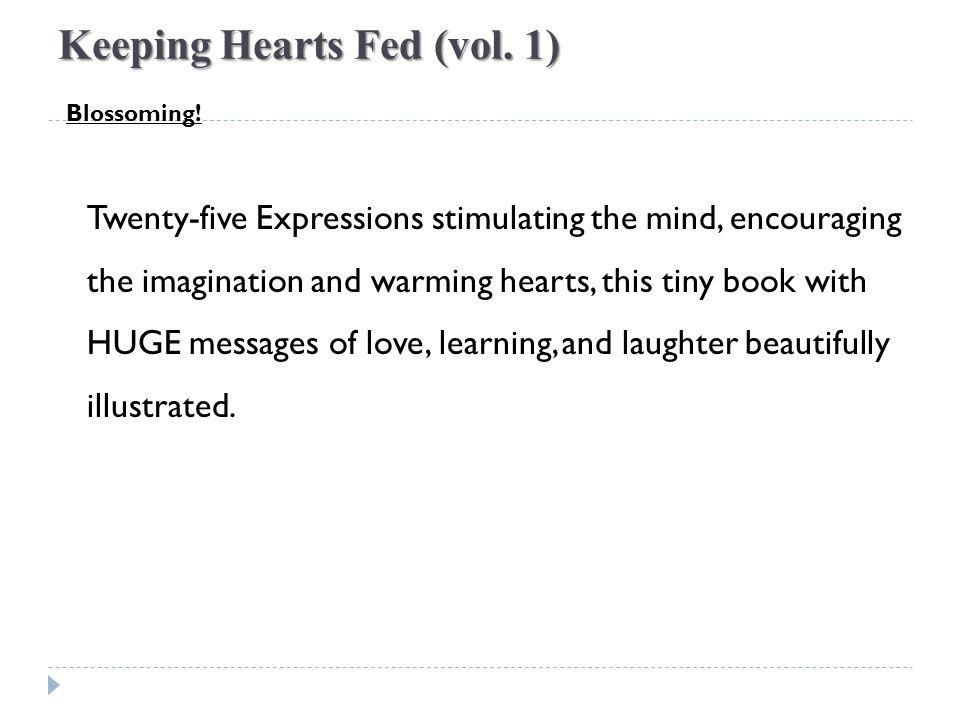 Keeping Hearts Fed (vol.
