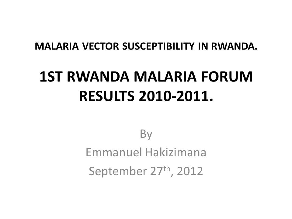 INTRODUCTION Rwanda is strongly committed towards malaria control with the ultimate goal of eliminating this disease.
