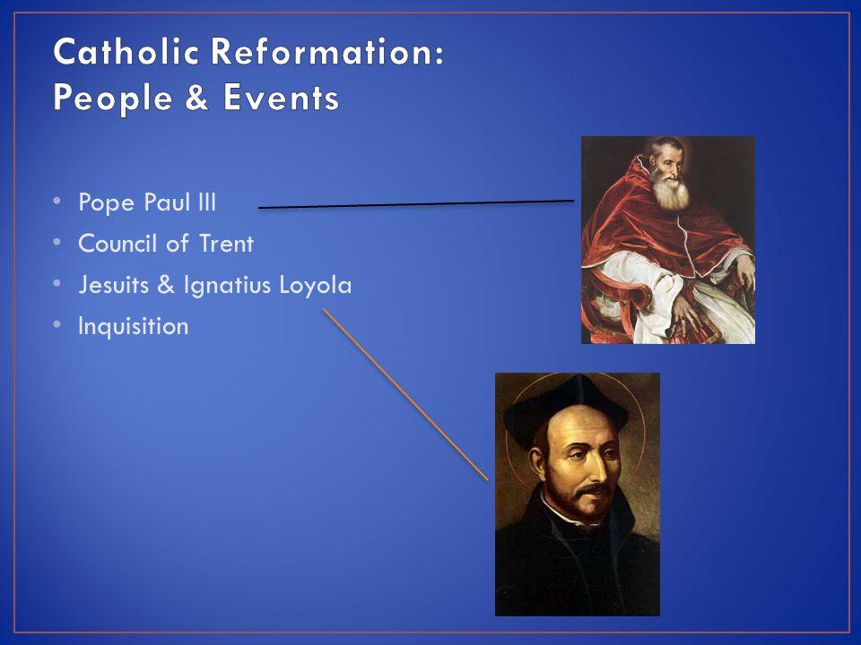 Pope Paul III Council of Trent Jesuits & Ignatius Loyola Inquisition
