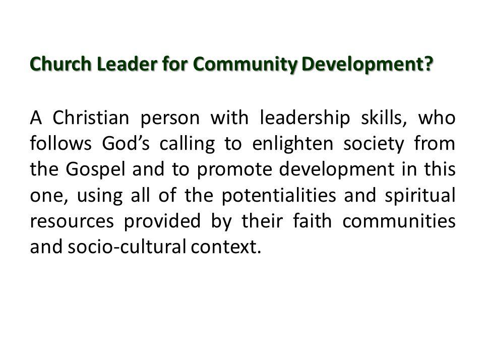 Church Leader for Community Development.