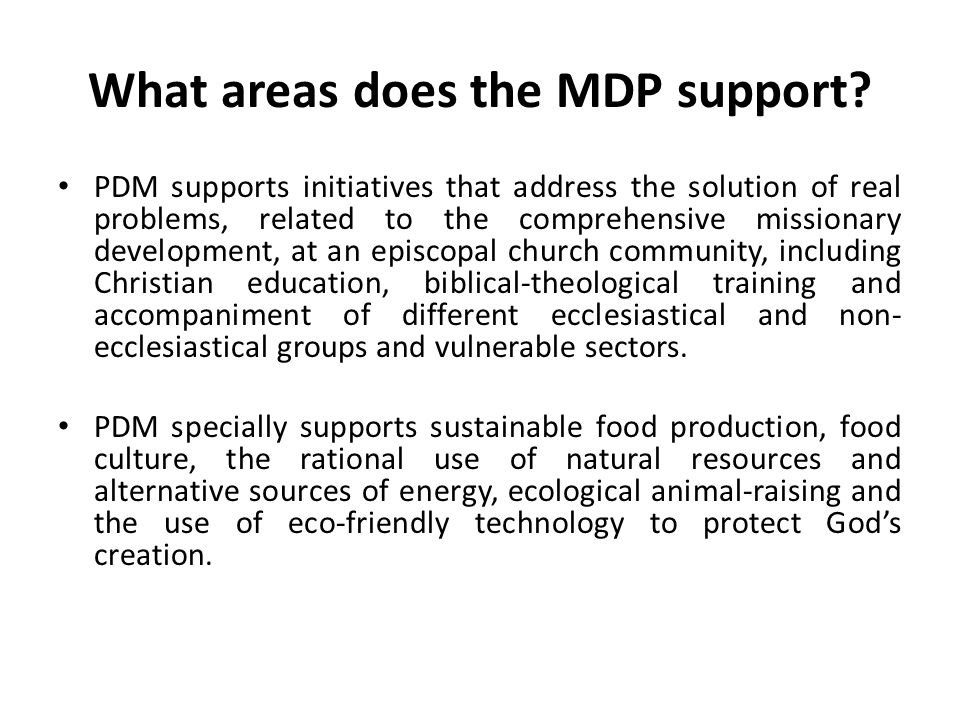 What areas does the MDP support.
