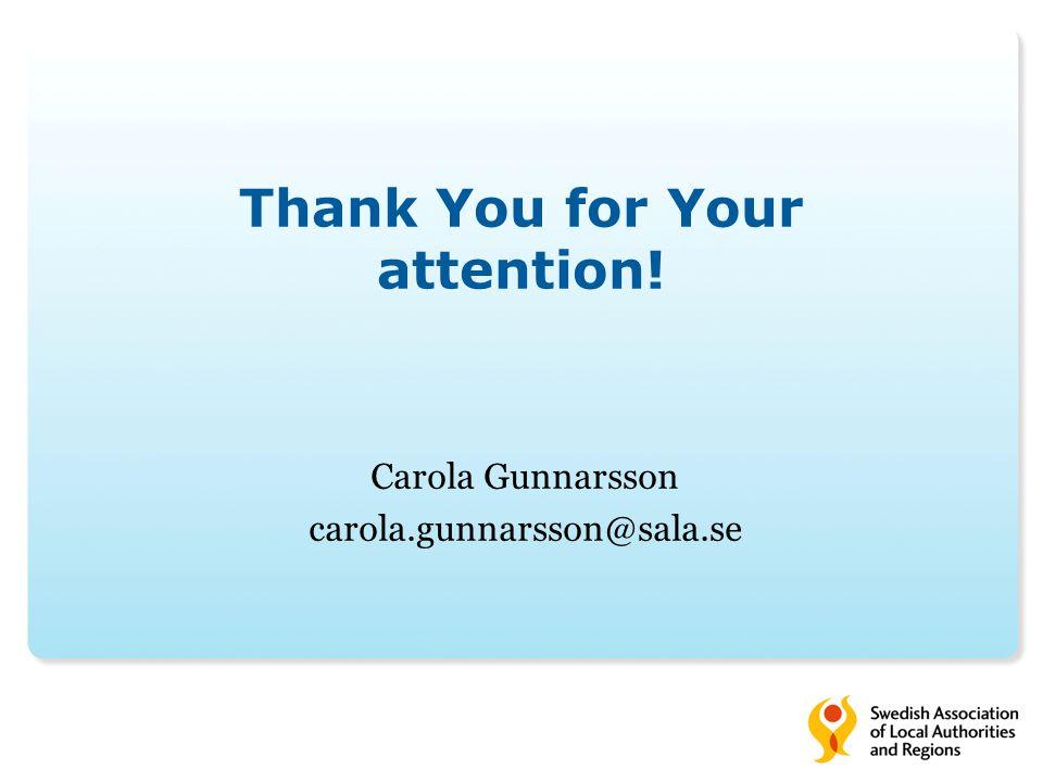 Thank You for Your attention! Carola Gunnarsson carola.gunnarsson@sala.se
