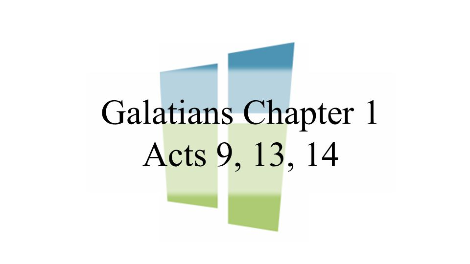 Galatians Chapter 1 Acts 9, 13, 14