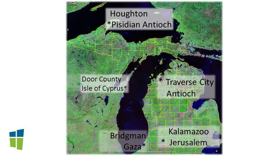 Kalamazoo * Jerusalem Bridgman Gaza* * Traverse City Antioch Door County Isle of Cyprus * Houghton *Pisidian Antioch