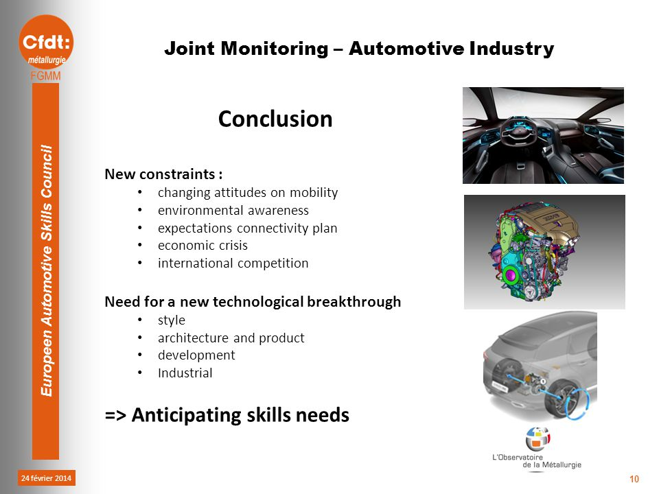 24 février 2014 Europeen Automotive Skills Council 10 Joint Monitoring – Automotive Industry Conclusion New constraints : changing attitudes on mobili