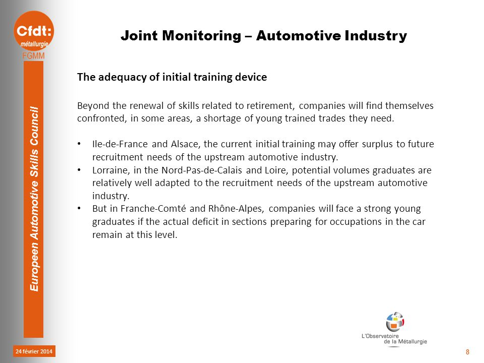 24 février 2014 Europeen Automotive Skills Council 8 The adequacy of initial training device Beyond the renewal of skills related to retirement, compa