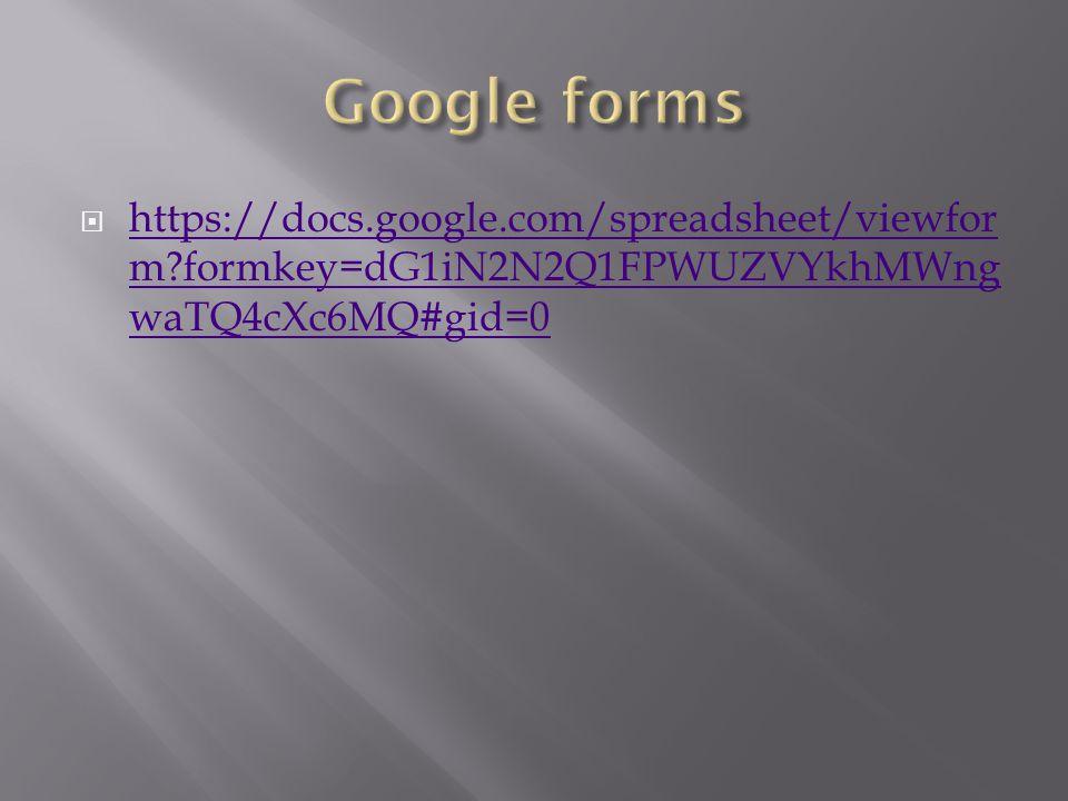  https://docs.google.com/spreadsheet/viewfor m?formkey=dG1iN2N2Q1FPWUZVYkhMWng waTQ4cXc6MQ#gid=0 https://docs.google.com/spreadsheet/viewfor m?formke