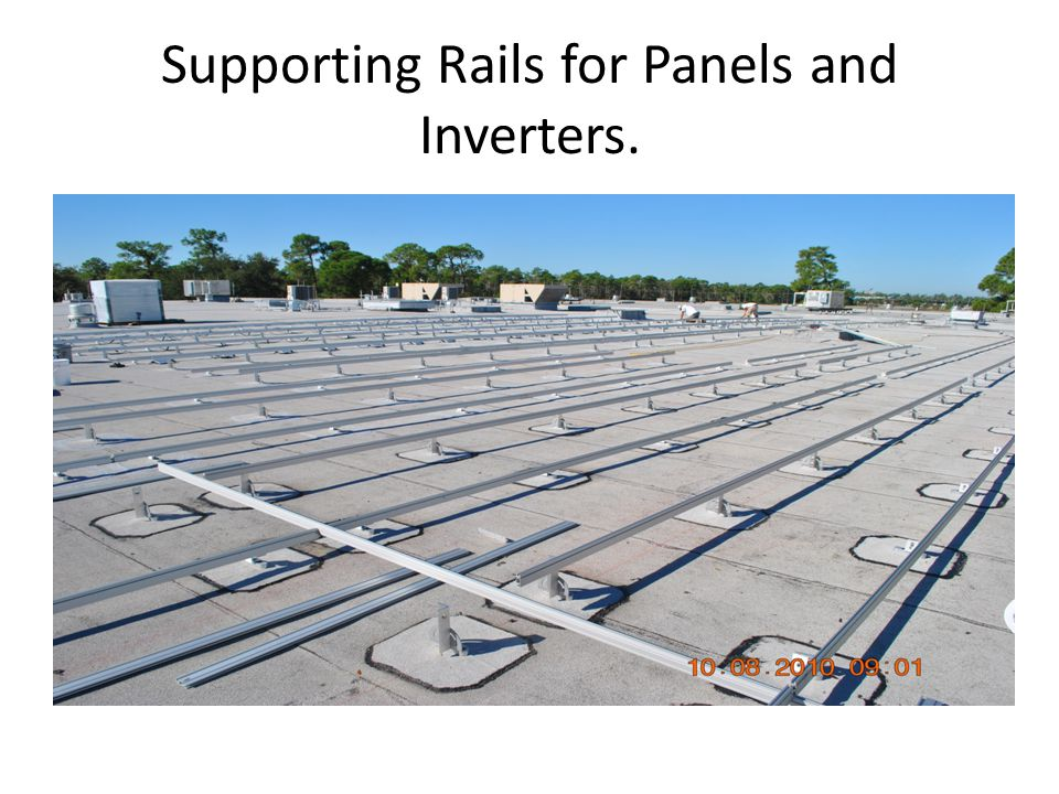 Supporting Rails for Panels and Inverters.