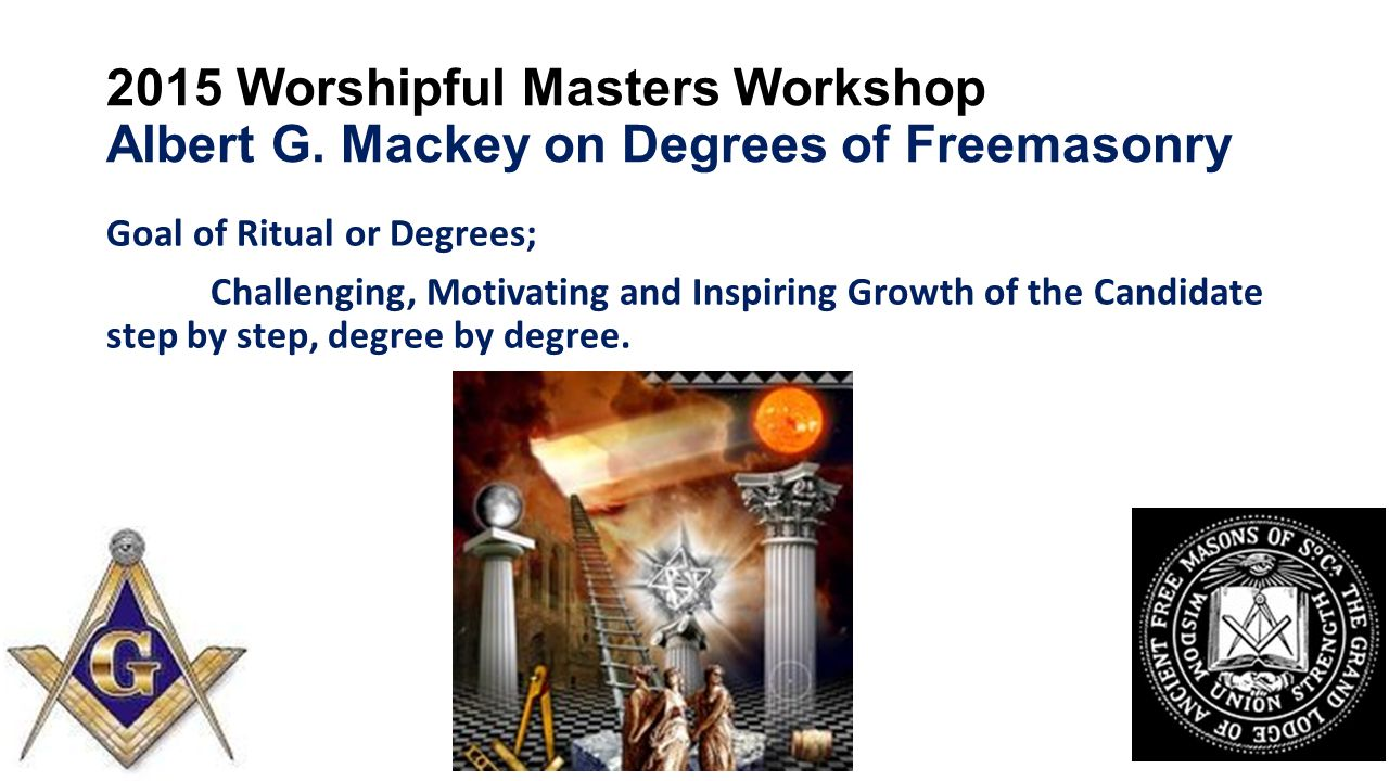 2015 Worshipful Masters Workshop Albert G.