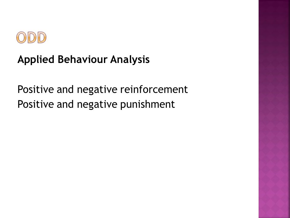 Applied Behaviour Analysis Positive and negative reinforcement Positive and negative punishment