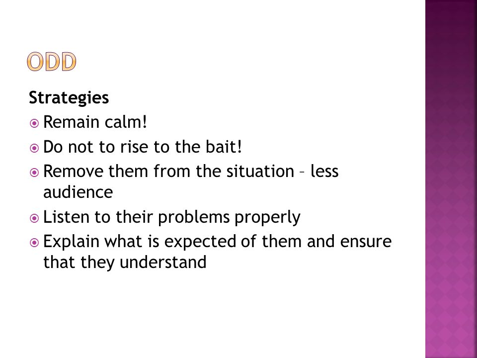 Strategies  Remain calm.  Do not to rise to the bait.