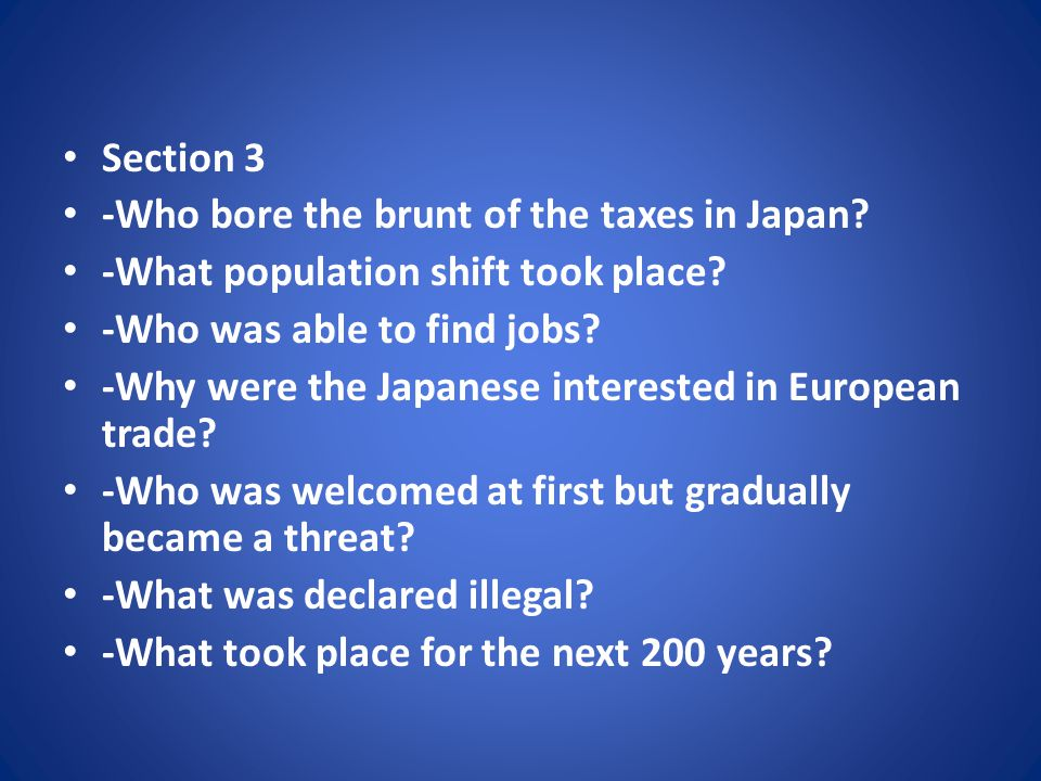 Section 3 -Who bore the brunt of the taxes in Japan.