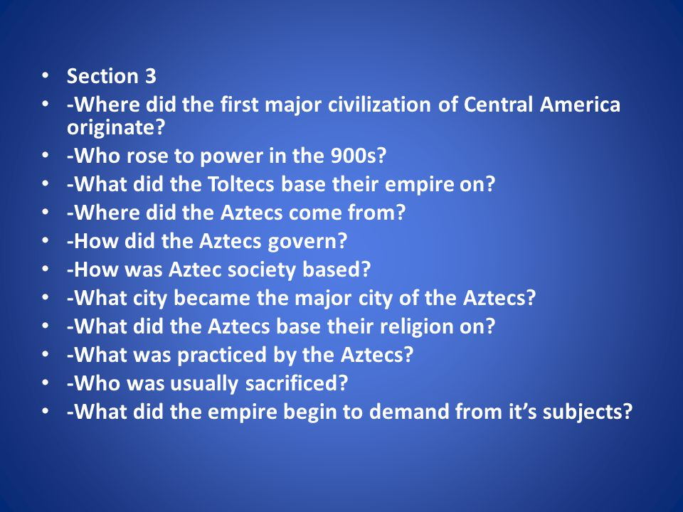 Section 4 -Where did the Incas originate.-Who did the Inca's believe their ruler originated from.