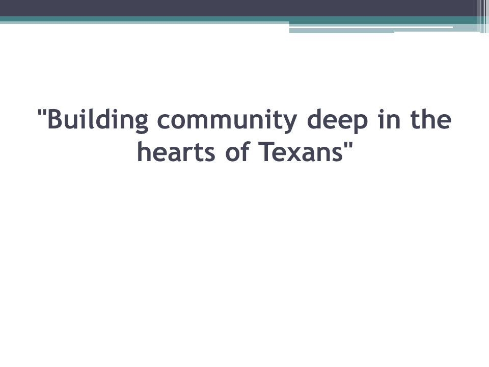 Building community deep in the hearts of Texans