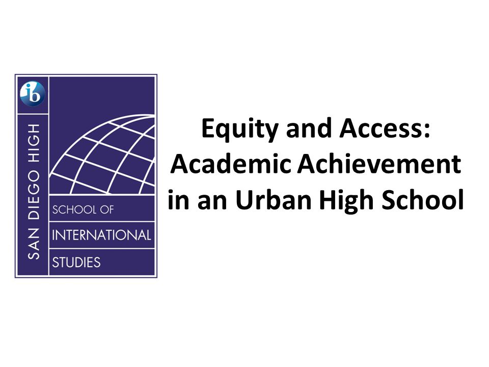Equity and Access: Academic Achievement in an Urban High School