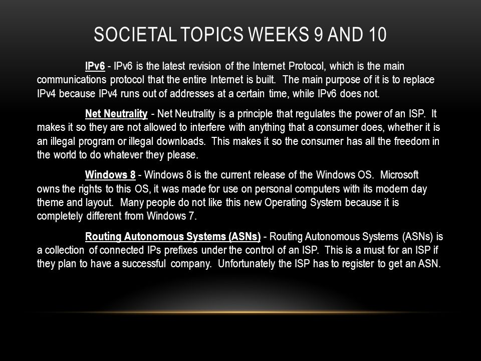 SOCIETAL TOPICS WEEKS 11,12 AND 13 Privacy - Privacy on the internet is a very rare thing.