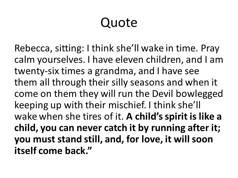 Quote Rebecca, sitting: I think she'll wake in time.