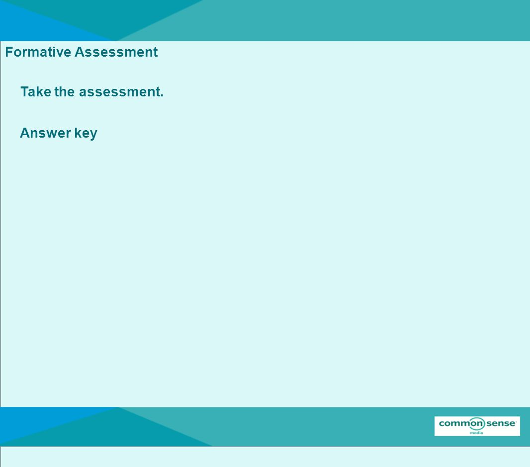 Formative Assessment Take the assessment. Answer key