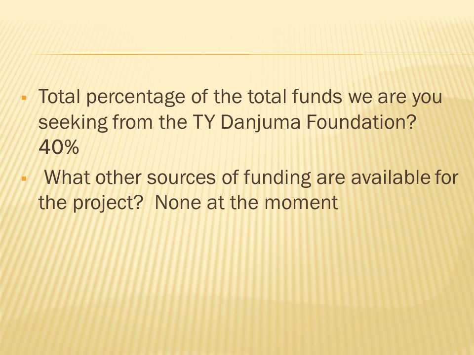  Total percentage of the total funds we are you seeking from the TY Danjuma Foundation.