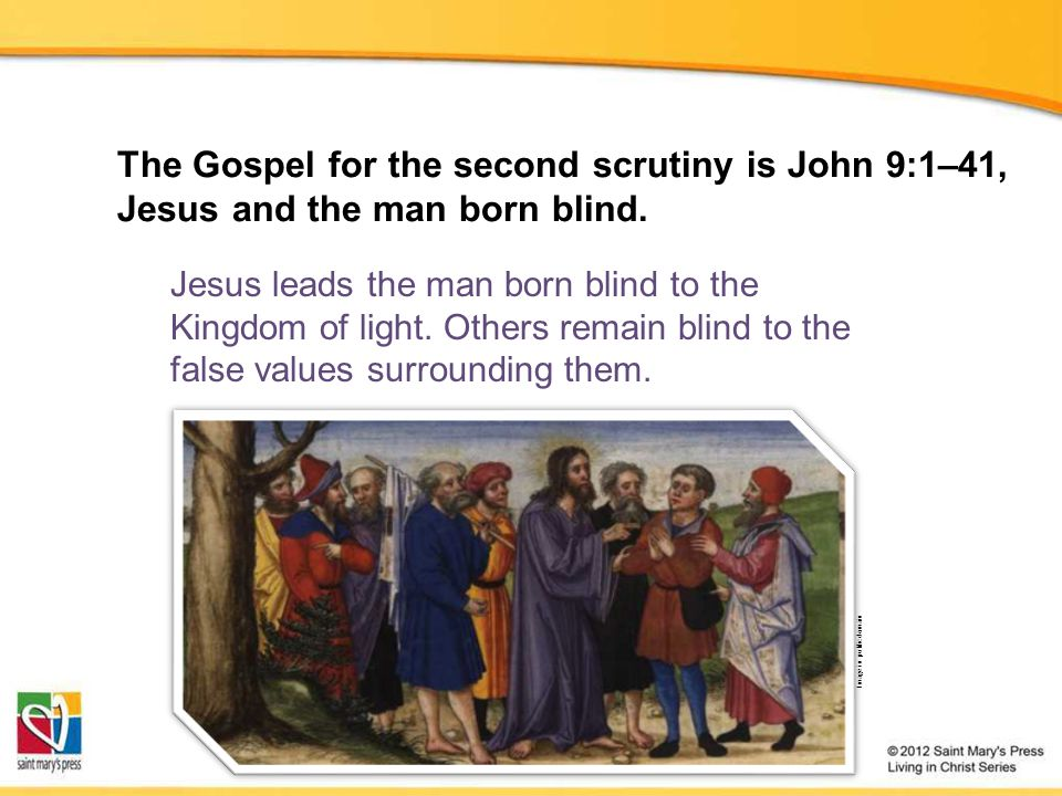 The Gospel for the third scrutiny is John 11:1–44, Jesus raises Lazarus from the dead.