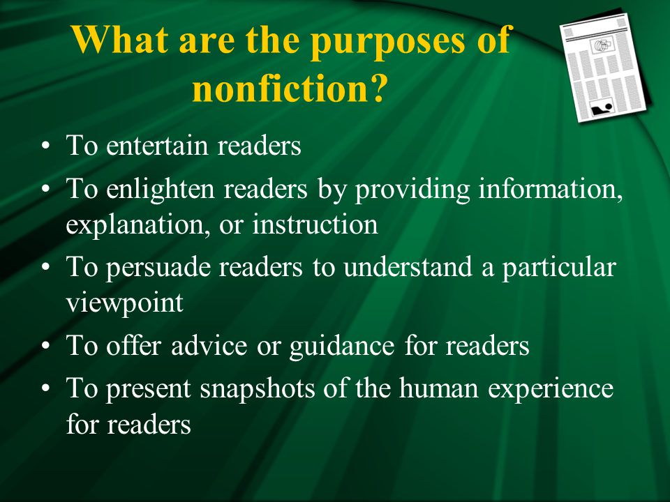 What are the purposes of nonfiction.