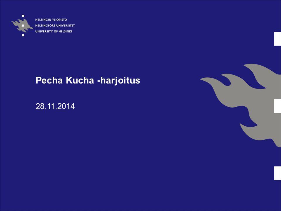 Pecha Kucha -harjoitus 28.11.2014