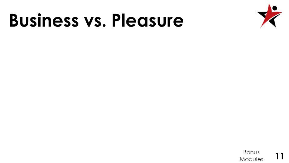 11 Business vs. Pleasure Bonus Modules