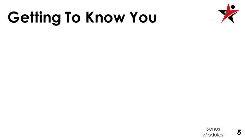 5 Getting To Know You Bonus Modules