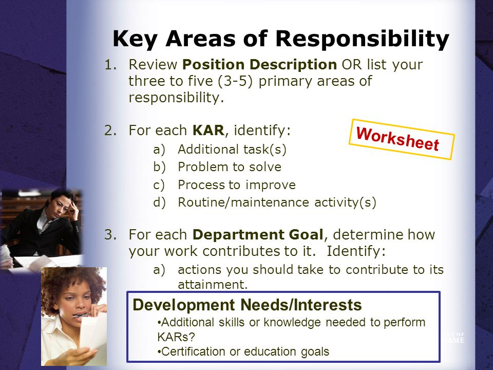 Key Areas of Responsibility 1.Review Position Description OR list your three to five (3-5) primary areas of responsibility.