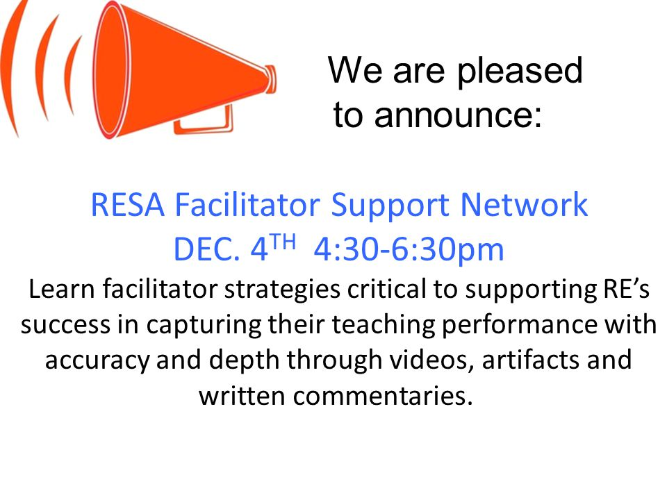 We are pleased to announce: RESA Facilitator Support Network DEC.