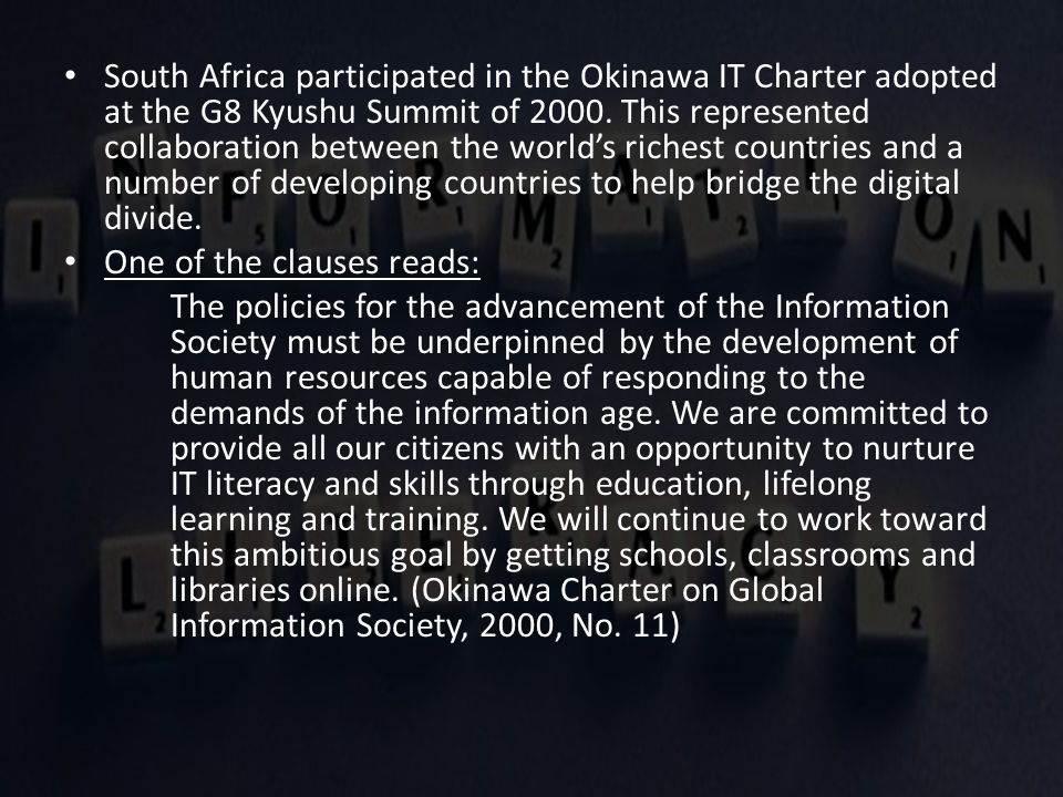 South Africa participated in the Okinawa IT Charter adopted at the G8 Kyushu Summit of 2000. This represented collaboration between the world's riches