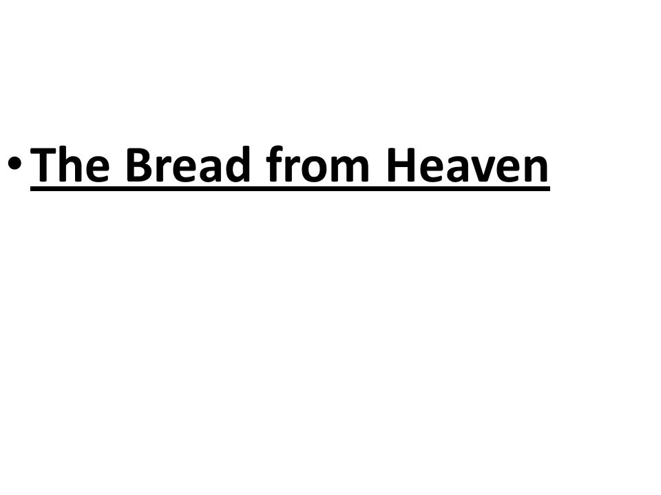 The Bread from Heaven