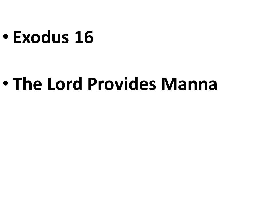 Exodus 16 The Lord Provides Manna