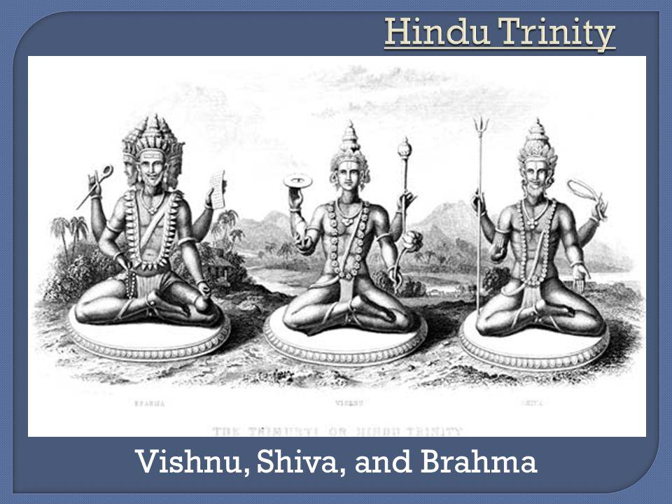 Vishnu, Shiva, and Brahma
