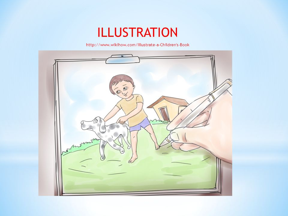 ILLUSTRATION http://www.wikihow.com/Illustrate-a-Children s-Book