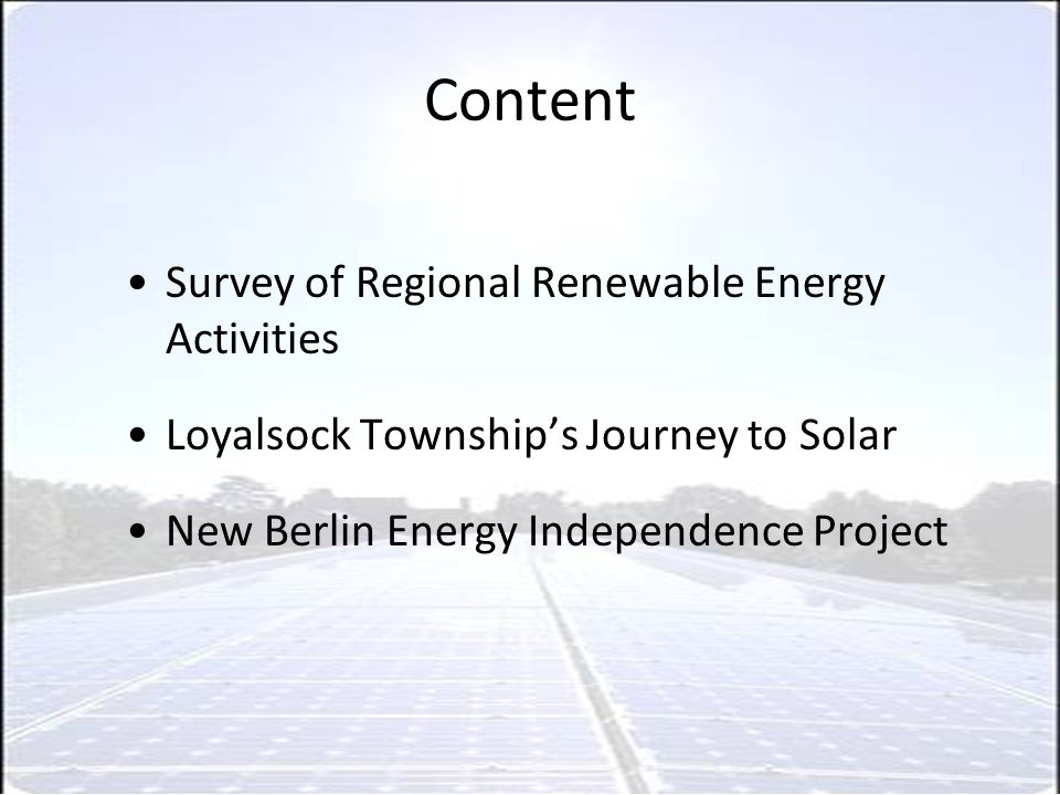 Content Survey of Regional Renewable Energy Activities Loyalsock Township's Journey to Solar New Berlin Energy Independence Project
