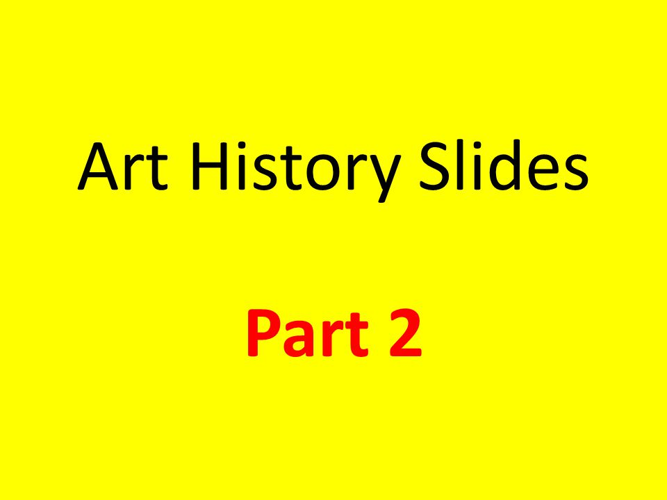 Art History Slides Part 2