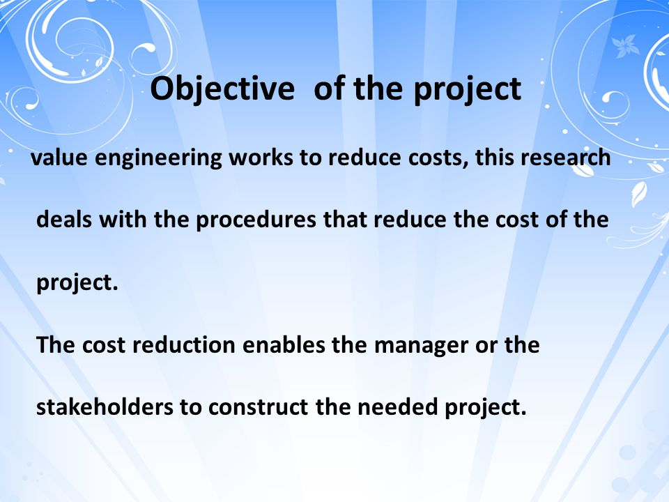 Objective of the project value engineering works to reduce costs, this research deals with the procedures that reduce the cost of the project.