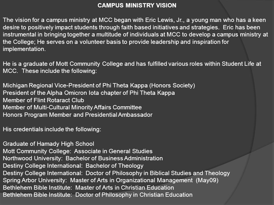 CAMPUS MINISTRY VISION The vision for a campus ministry at MCC began with Eric Lewis, Jr., a young man who has a keen desire to positively impact stud